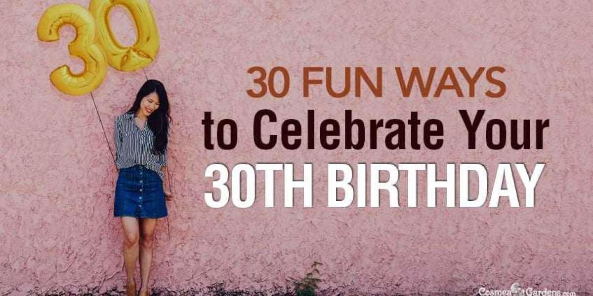 Fun 30th Birthday Ideas